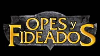 Opes & Fideados : Podcast capitulo 18, (Temp2, Ep6)