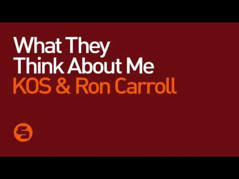 KOS & Ron Carroll - What They Think About Me (Radio Mix)