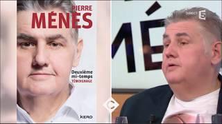 La renaissance de Pierre Menes - C à vous - 11/04/2017