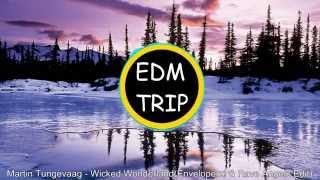 [Hands Up] Martin Tungevaag - Wicked Wonderland (Enveloperz! & Rave Angelz Bootleg Edit)