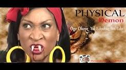 PHYSICAL DEMON  - Nigerian Nollywood movie