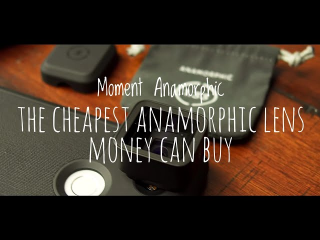 Moment Anamorphic - The cheapest anamorphic lens money can buy