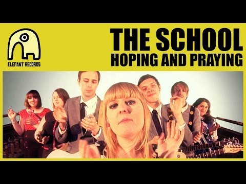 THE SCHOOL - Hoping And Praying [Official]
