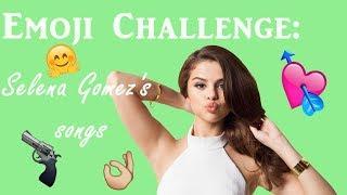 EMOJI CHALLENGE - Guess the Selena Gomez song
