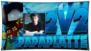2v2 mit Papaplatte