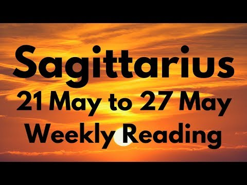 SAGITTARIUS MAY 21-27 2018 - ARE YOU READY FOR THIS?