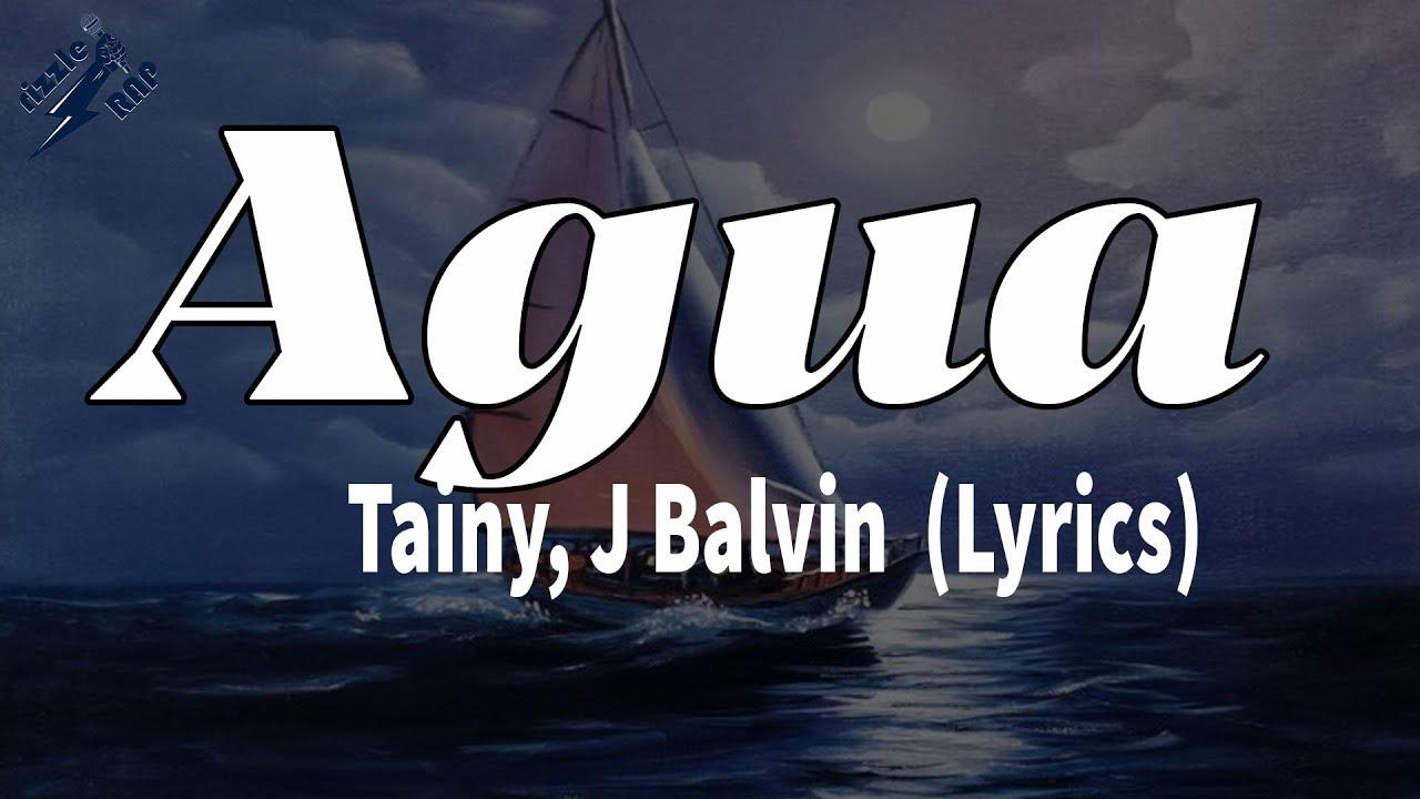 Download Tainy, J Balvin - Agua (Lyrics)   rizzleRap