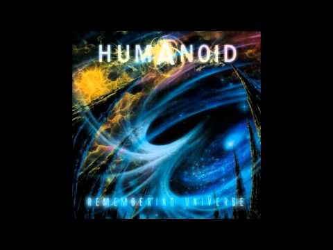 Humanoid - Remembering Universe [Full Album]