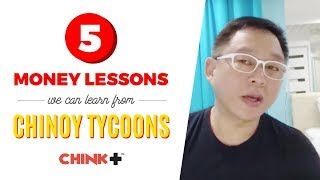 5 Money Lessons We Can Learn From CHINOY TYCOONS