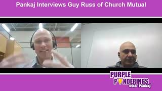 E6 - Pankaj Interviews Guy Russ of Church Mutual