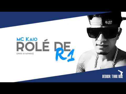 MC Kaio - Rolé de R1 (Prod. DJ Matheus)   HD