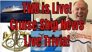 Travelling with Bruce Live Show Cruise Ship News and Live Trivia