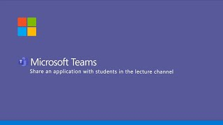 Microsoft Teams - Share an Application in the Lecture Channel screenshot 1