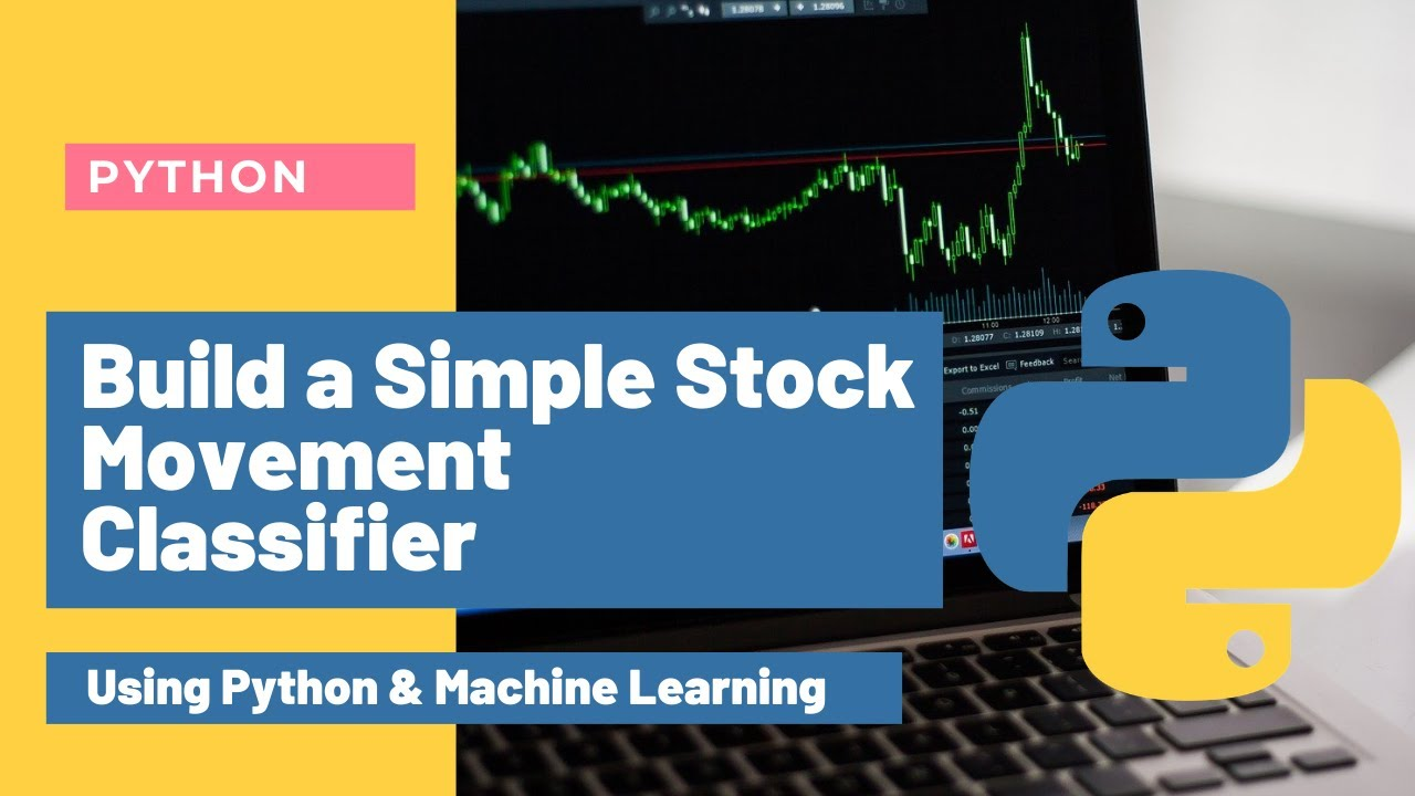 Build A Simple Stock Movement Classifier using Python
