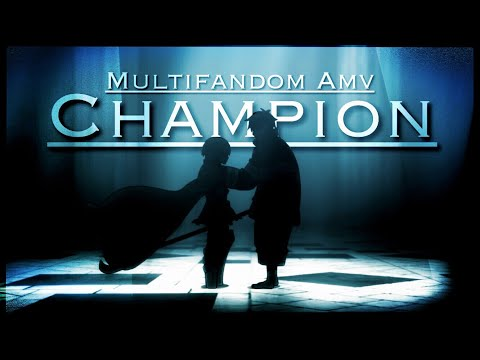 champion-||-amv-||-multifandom