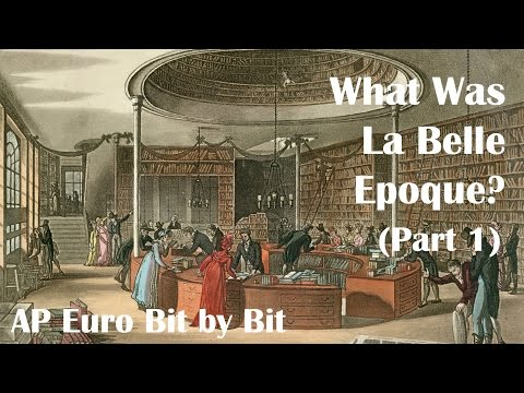 What Was La Belle Epoque? (Part 1): AP Euro Bit by Bit #34