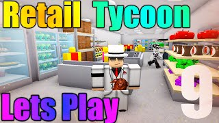 [ROBLOX: Retail Tycoon] - Lets Play Ep 9 - New Sign!
