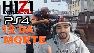 H1Z1 PS4 - JOGANDO MODO SOLO COM A LENDARIA 12 DA MORTE #GADOXA