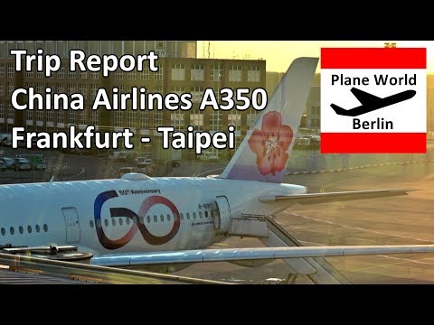Trip Report | China Airlines Airbus A350-900 | Frankfurt to Taipei Taoyuan | Exclusive Cabin Tour