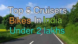 Top 5 Cruisers Bikes in India / under 2 lakhs