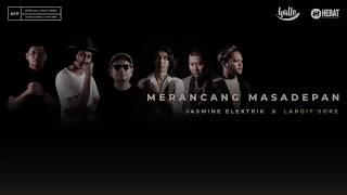 Jasmine Elektrik - Merancang Masa Depan (feat. Langit Sore)