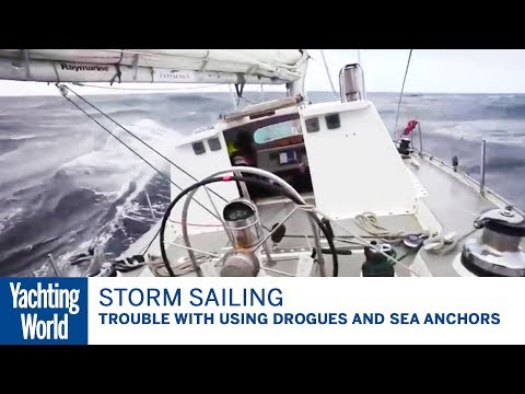 The trouble with using drogues and sea anchors –Skip Novak's Storm Sailing | Yachting World