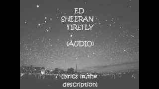 Ed Sheeran - Firefly (Audio)
