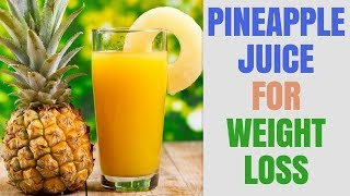 Pineapple Juice For Weight Loss a bold review   Natural Treatment & Home Remedies