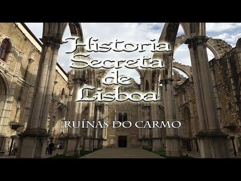 A História Secreta de Lisboa - Ruínas do Carmo