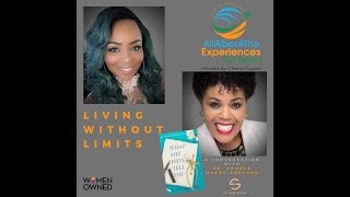 All About The Experiences:  Living Without Limits--Featuring Dr. Pamela Hardy-Shepard