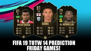 FIFA 19 TOTW 14 TEAM OF THE WEEK 14 PREDICTION - FRIDAY GAMES - FT. GIBBS...