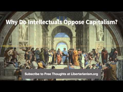 Episode 95: Why Do Intellectuals Oppose Capitalism? (with Jason Kuznicki)