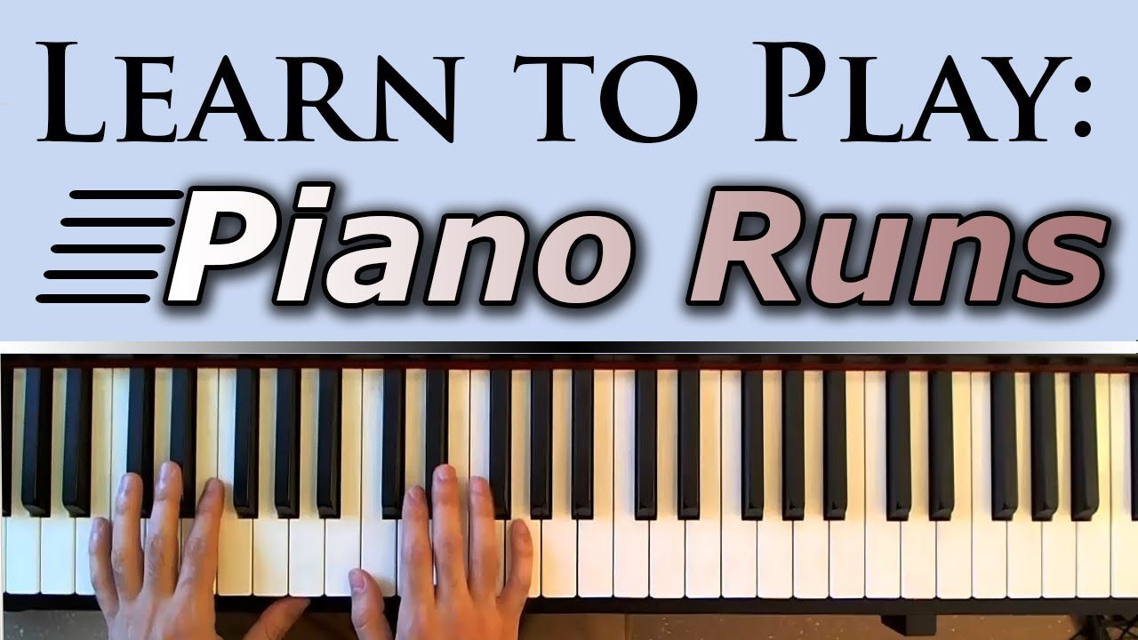 Learn to Play: Fast Piano Runs (Fills) - YouTube