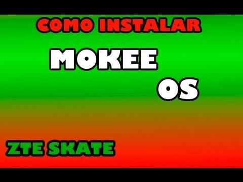 INSTALACIÓN MOKEE OS EN ZTE SKATE (ESPAÑOL) HD