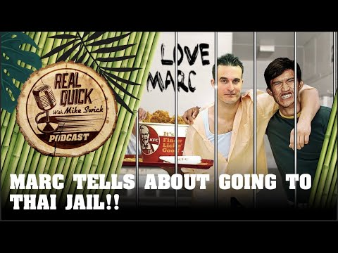 Marc's Horrible Story Of Being In Thai Prison - Real Quick With Mike Swick Podcast