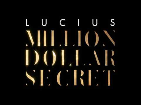 Lucius - Million Dollar Secret [Official Audio]