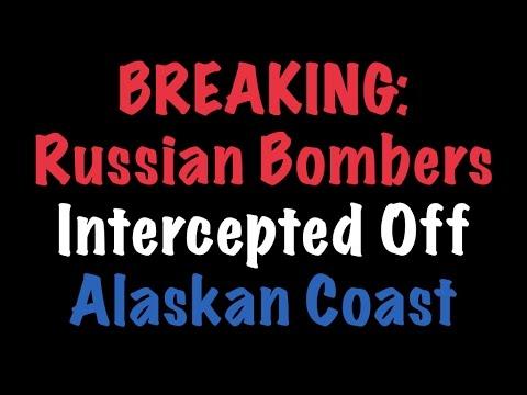 BREAKING: Russian Bombers Intercepted Off Alaskan Coast