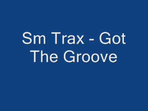 Sm Trax - Got the groove by Denis