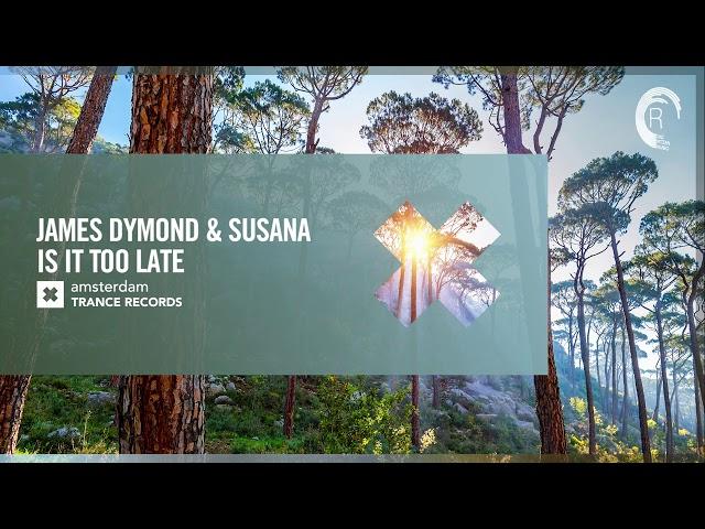 VOCAL TRANCE: James Dymond & Susana - Is It Too Late (Amsterdam Trance) + LYRICS