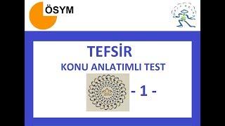 TEFSİR - KONU ANLATIMLI TEST - 1