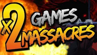 2 GAMES = 2 MASSACRES !