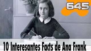 10 Interesantes Facts de Ana Frank  | 645 What the Fact! Datos Curiosos