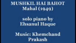 Mushkil Hai Bahot from Mahal on solo piano by Ehsanul Haque