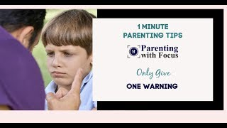 Only Give One Warning: One Minute Parenting Tip