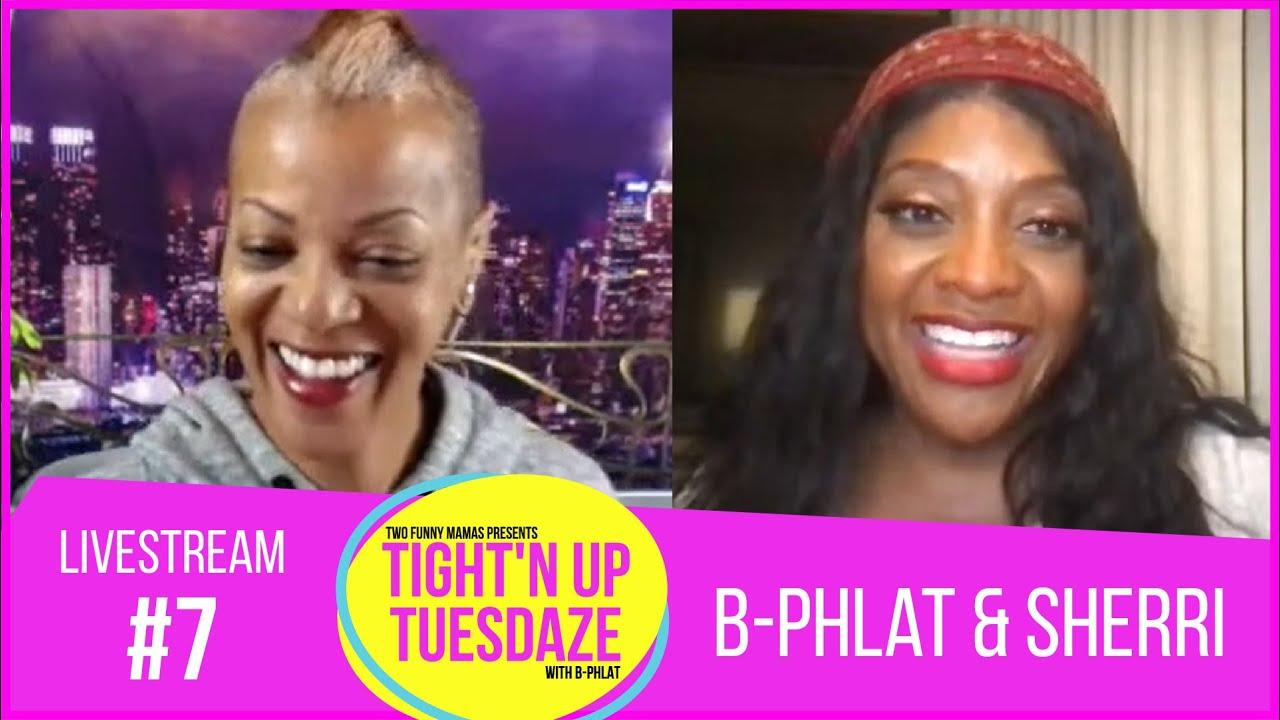 Download B-Phlat and Sherri Shepherd   Tight'N Up Tuesdaze #7