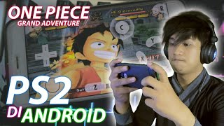 Main Game PS2 Lagi di Handphone - One Piece : Grand Adventure | Game Android Indonesia