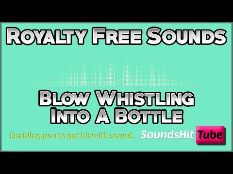 Blow Whistling Into A Bottle | Royalty Free Sounds