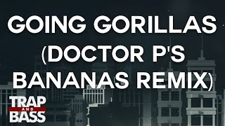 Doctor P - Going Gorillas (Doctor P