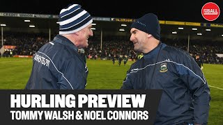 HURLING CHAMPIONSHIP PREVIEW | Tommy Walsh and Noel Connors