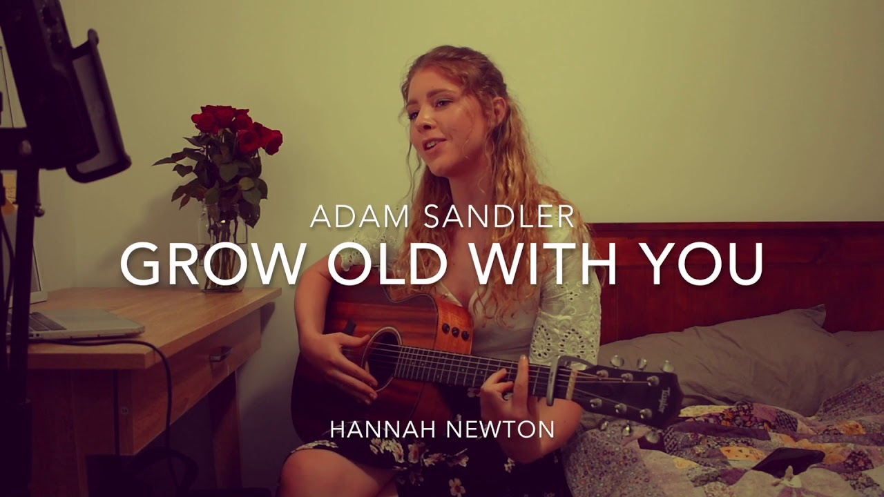 I Wanna Grow Old With You The Wedding Singer Adam Sandler Hannah Newton Cover